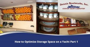 A banner of three images (shelving racks, books, and cup set shelving) of different custom storage options: wall mounted baskets holding fruit, safe dish storage, and mounted magazine rack from Dennis Boatworks.- Contact Us for yacht carpentry services in Fort Lauderdale
