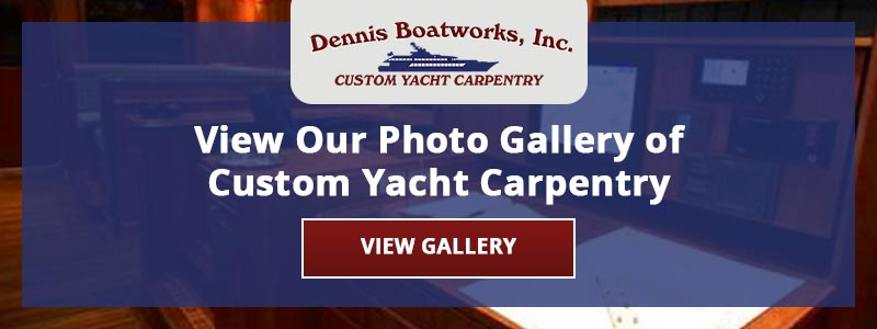 Dennis Boatworks View our photo gallery of custom yacht carpentry