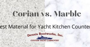 Corian vsMarble cover image for Dennis Boatworks post Best Material for Yacht Kitchen Countertops